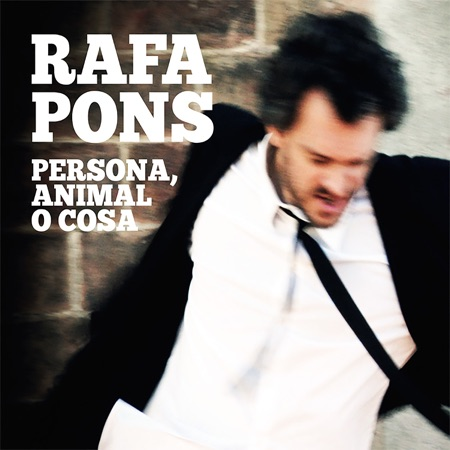 Persona, animal o cosa (Rafa Pons)