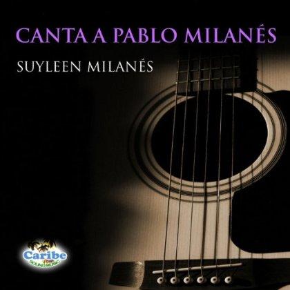 Canta a Pablo Milanés (Suyleen Milanés)