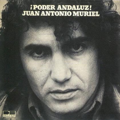 ¡Poder andaluz! (Juan Antonio Muriel)