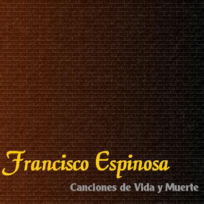 Canciones de vida y muerte (Fran Espinosa) [2001]