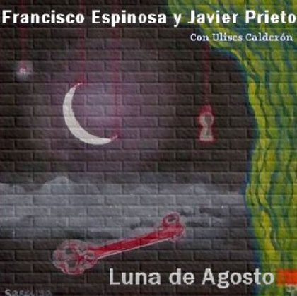Luna de agosto (Fran Espinosa y Javier Prieto con Ulises Calderón) [2003]
