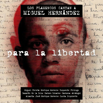 Para la libertad. Los flamencos cantan a Miguel Hern�ndez (Obra colectiva)