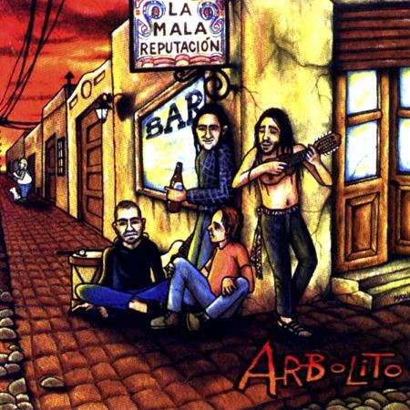 La mala reputación (Arbolito) [2000]