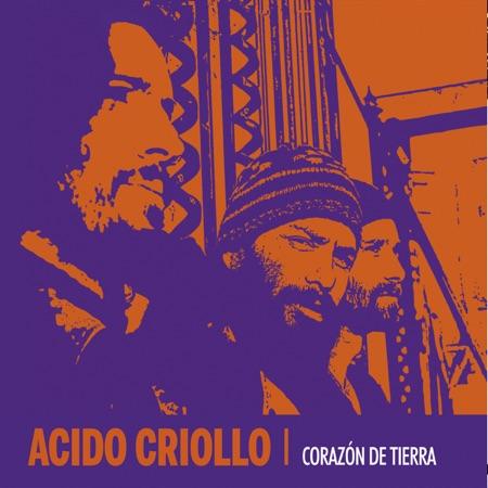 Corazón de tierra (Ácido Criollo) [2011]
