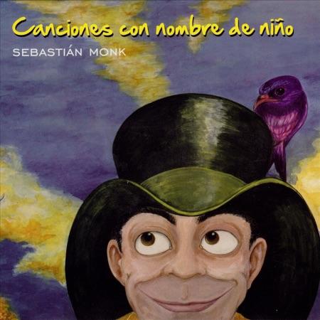 Canciones con nombre de niño (Sebastián Monk)