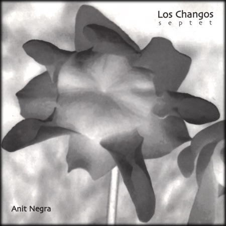 Anit Negra (Los Changos septet)