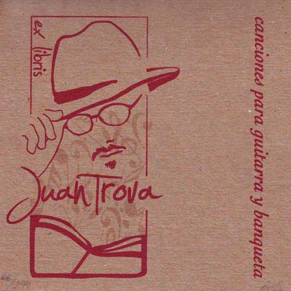 Canciones para guitarra y banqueta (Juan Trova)