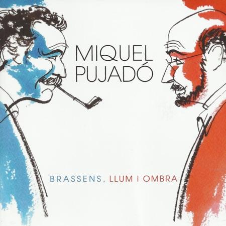 Brassens, Llum i Ombra (Miquel Pujadó) [2013]