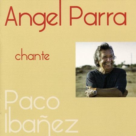 Ángel Parra chante Paco Ibáñez (Ángel Parra) [2011]