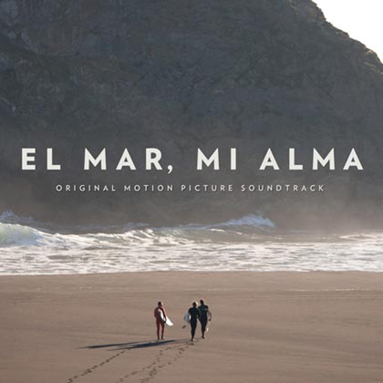 El mar, mi alma. Original motion picture soundtrack (Obra colectiva)