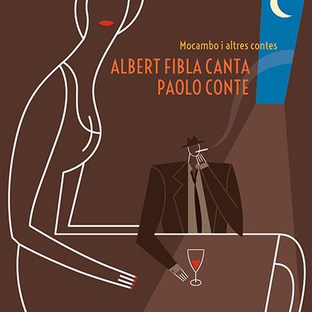 Mocambo i altres contes. Albert Fibla canta Paolo Conte (Albert Fibla) [2013]