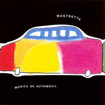 Música de automóvil (Mastretta) [2001]