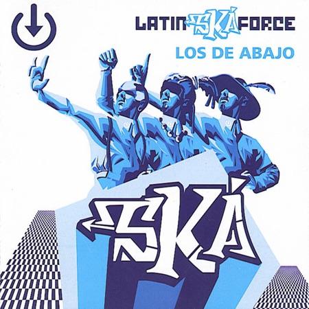 Latin Ska Force (Los de Abajo) [2004]
