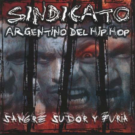 Sangre, sudor y furia (Sindicato Argentino del Hip Hop) [2005]