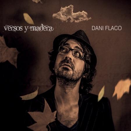Versos y madera (Dani Flaco)