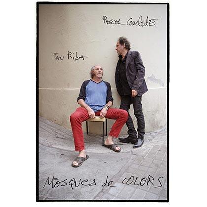 Mosques de colors (Pau Riba i Pascal Comelade) [2013]