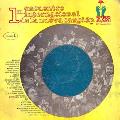 1er Encuentro Internacional de la Nueva Canción. 7 días con el Pueblo (Obra colectiva) [1975]