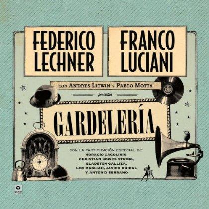 Gardelería (Federico Lechner - Franco Luciani)
