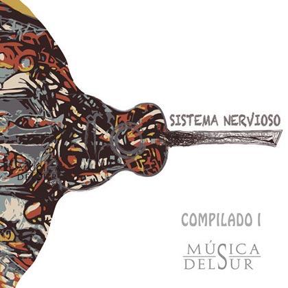 Sistema nervioso (Compilado de Música del Sur) [2013]