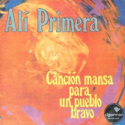 Canción mansa para un pueblo bravo (Alí Primera) [1976]