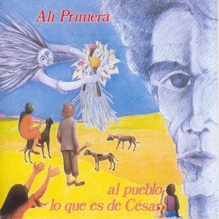 Al pueblo lo que es de César (Alí Primera) [1981]