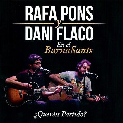 ¿Queréis partido? Rafa Pons y Dani Flaco en el Barnasants (Rafa Pons y Dani Flaco) [2014]