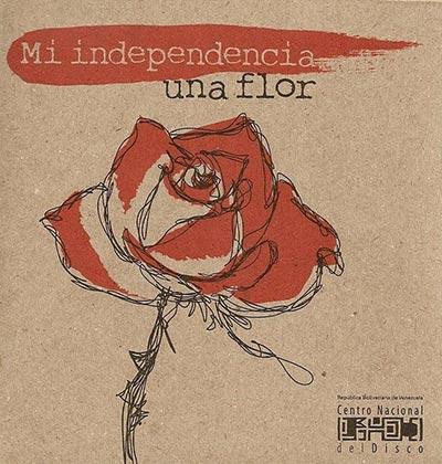 Mi independencia una flor (Obra colectiva)