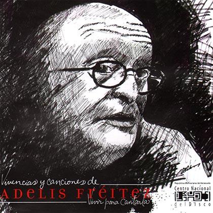 Vivencias y canciones de Adelis Fréitez. Vivir para cantarla (Adelis Fréitez) [2012]