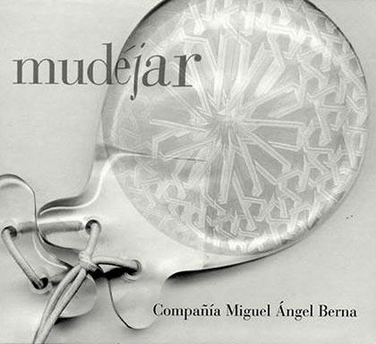 Mudéjar (Compañia Miguel Ángel Berna)