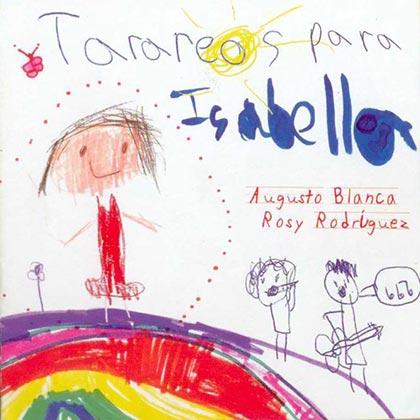 Tarareos para Isabella (Augusto Blanca - Rosy Rodríguez)