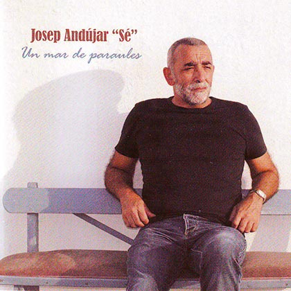 """Un mar de paraules (Josep Andújar """"Sé"""") [2014]"""