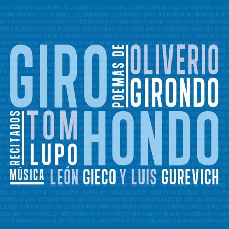 Oliverio Girondo Tom Lupo - Giro Hondo - Poemas de Oliverio Girondo