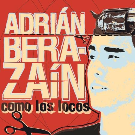 Como los locos (Adrián Berazaín) [2013]
