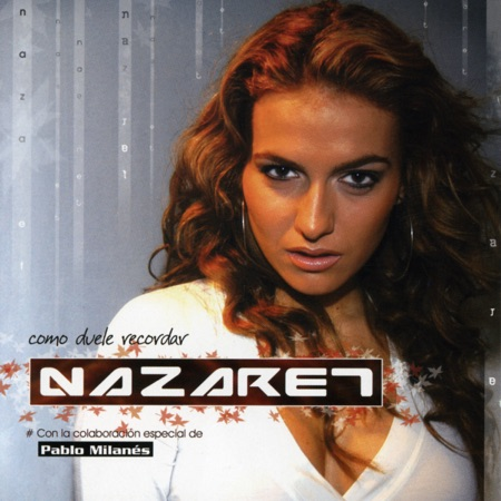 Cómo duele recordar (Nazaret) [2004]
