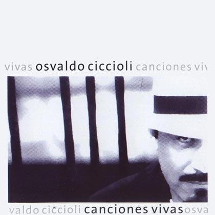 Canciones vivas (Osvaldo Ciccioli) [2004]