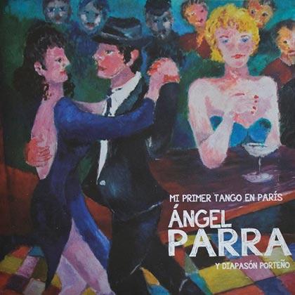 Mi primer tango en París (Ángel Parra y Diapasón Porteño) [2014]