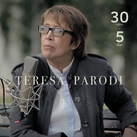 30 años + 5 días (Teresa Parodi)