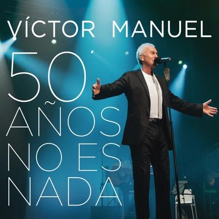 50 años no es nada (Víctor Manuel)
