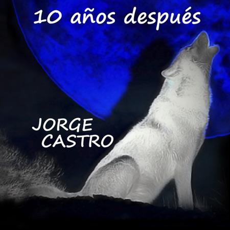 10 años después (Jorge Castro) [2014]