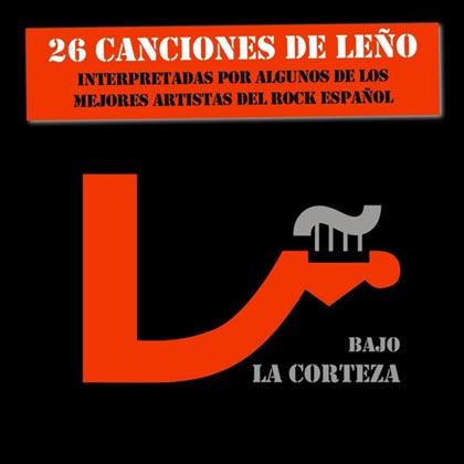 Bajo la corteza. 26 canciones de Leño (Obra colectiva) [2010]