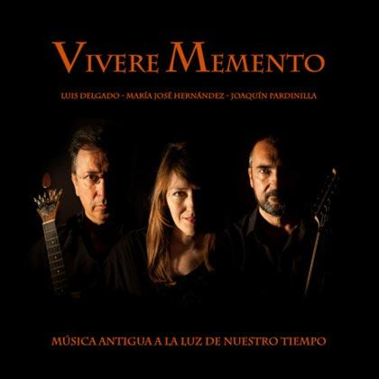 Música antigua a la luz de nuestro tiempo (Vivere Memento) [2014]