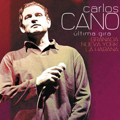 Última Gira. Granada, Nueva York, La Habana (Carlos Cano)