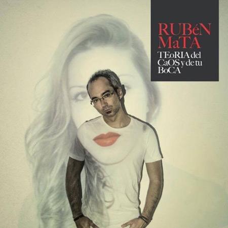 Teoría del caos y de tu boca (Rubén Mata)