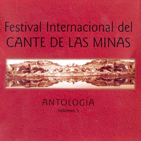 Festival Internacional Cante de las Minas. Antología Volumen 3 (Obra colectiva)