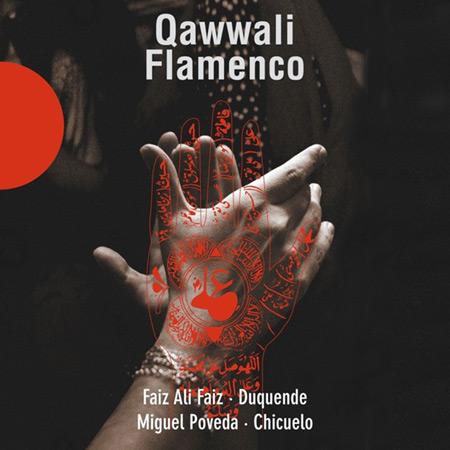 Qawwali Flamenco (Faiz Ali Faiz - Duquende - Miguel Poveda - Chicuelo)
