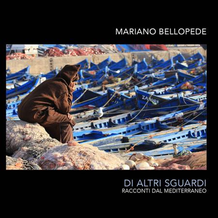 Di altri sguardi (Racconti dal Mediterraneo) (Mariano Bellopede) [2015]