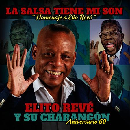 La salsa tiene mi son. Homenaje a Elio Revé (Elito Revé y su Charangón) [2016]