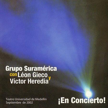 ¡En concierto! (Grupo Suramérica con León Gieco y Víctor Heredia) [2002]
