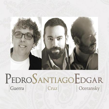 PedroSantiagoEdgar (Pedro Guerra - Santiago Cruz - Edgar Oceransky) [2015]