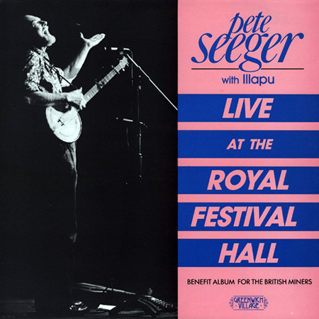 Live At The Royal Festival Hall (Pete Seeger with Illapu)